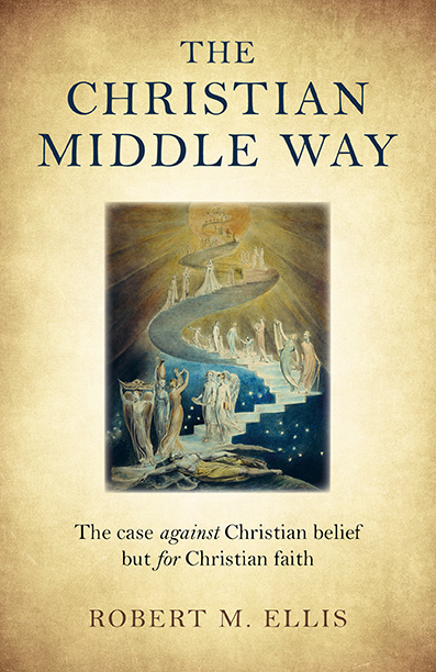 The Christian Middle Way' by Robert M Ellis | Middle Way Society